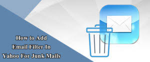 yahoo email junk mail how to set up a new email filter in yahoo account using desktop