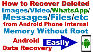 how to retrieve deleted on android how to recover deleted images whatsapp messages files etc