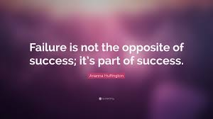 arianna huffington quote u201cfailure is not the opposite of success
