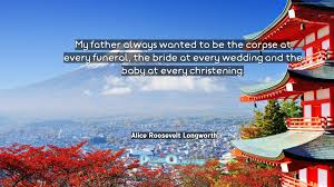 wedding quotes japanese my always wanted to be the corpse at every funeral the