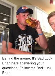 Memes Bad Luck Brian - behind the meme it s bad luck brian here answering your questions