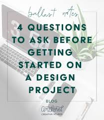 creative design brief questions 4 questions to ask before getting started on a design project