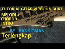 tutorial gitar lagu virgoun bukti full tutorial virgoun bukti chord gitar melodi gitar aneka