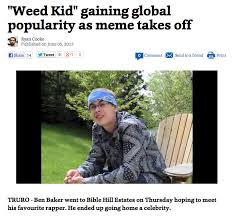 Weed Meme - this weed kid from a small town is now internet famous