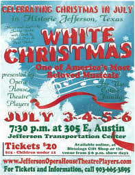 christmas in july white christmas that is right here in jefferson tx