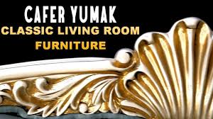 Living Room Furniture Wholesale Classic Living Room Furniture Furniture Wholesale Turkey