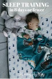 Ways To Help Baby Sleep In Crib by Sleep Training My 10 Month Old Mommy My Way