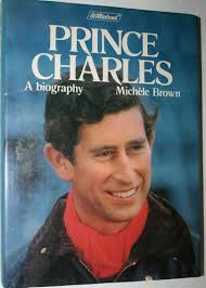 prince charles a biography amazon co uk michele brown books