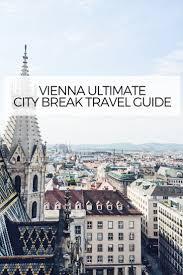 vienna travel guide vienna ultimate city break travel guide the vienna blog