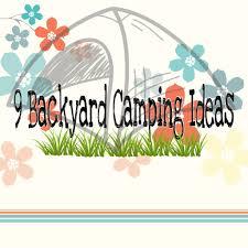 9 backyard camping ideas major league mommy summer pinterest