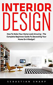Interior Design Books For Beginners by Interior Decorating For Beginners Home Design