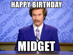 Midget Meme - happy birthday midget will ferrell science meme generator