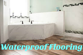 the best waterproof flooring options flooringinc