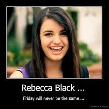 Rebecca Black Memes - rebecca black memes tumblr