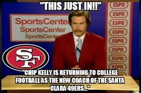 chip kelly to 49ers memes poke fun at kelly s hiring oregonlive com
