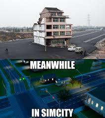 Simcity Meme - meanwhile in simcity meanwhile in know your meme