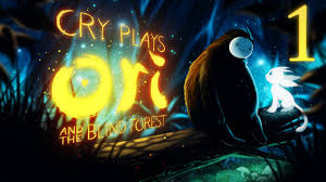 cry plays ori and the blind forest p1 youtube