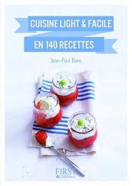 petit de cuisine petit livre de cuisine light et facile en 140 recettes le petit