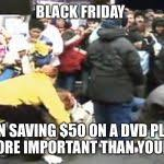 dvd player black friday black friday meme generator imgflip