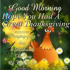 morning you had a great thanksgiving quote morning