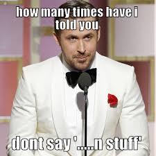 Tuxedo Meme - how many times have i told you dont say n stuff meme meme rewards
