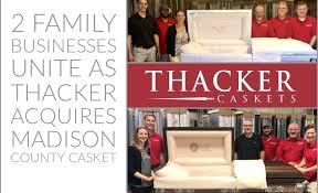 casket company two family business unite as thacker casket acquires
