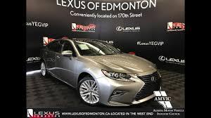 lexus edmonton owner silver 2017 lexus es 350 executive package walkaround review west