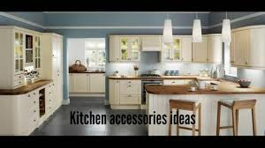 kitchen accessories ideas kitchen cabinets ideas youtube