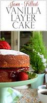 jam filled vanilla layer cake lord byron u0027s kitchen