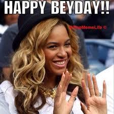 Beyonce Birthday Meme - rap meme life rapmemelife beyonce hbd happybirthday beehive