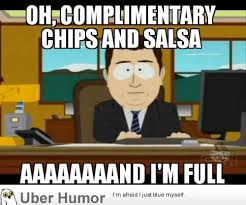 Funny Restaurant Memes - every time i go to a mexican restaurant funny pictures quotes