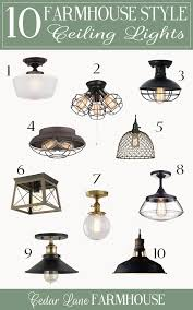 Farmhouse Ceiling Light Fixtures Top Ten Favorite Farmhouse Ceiling Lights Cedar Farmhouse