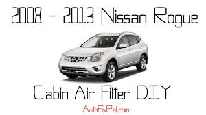 nissan rogue body styles 2008 to 2013 nissan rogue cabin air filter replacement youtube