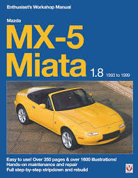 mazda mx 5 1 8 enthusiast u0027s workshop manual amazon co uk rod