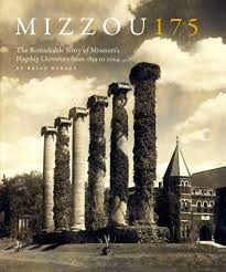 Flagship Janitorial Mizzou 175 The Remarkable Story Of Missouri U0027s Flagship University