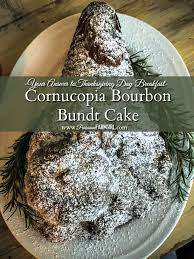 what to make for breakfast for thanksgiving bourbon bunt cake