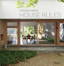 house rules an architect u0027s guide to modern life upstate house