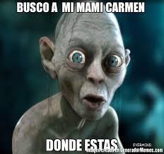 Memes Carmen - busco a mi mami carmen donde estas meme de gollun imagenes memes