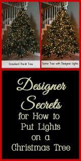 how do you put lights on a christmas tree designer secrets for how to put lights on a christmas tree pre lit