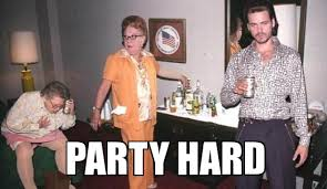 Party Hard Meme - party hard party hard weknowmemes
