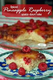spiced pineapple raspberry upside down cake recipe raspberry