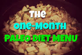 cuisine paleo one month paleo diet menu paleo diet success