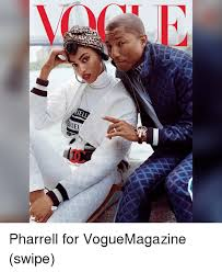 Pharrell Meme - ell riel 30 pharrell for voguemagazine swipe meme on