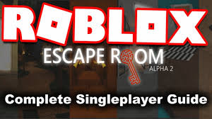 roblox escape room all singleplayer rooms walkthrough guide