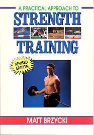 a practical approach to strength training matt brzycki