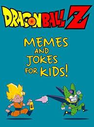 Dragon Ball Z Meme - dragon ball z funny dragon ball z memes book 2017 pokemon memes and
