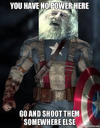You Have No Power Meme - you have no power here go and shoot them somewhere else make a meme