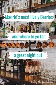 Where To Seeking Madrid S Most Lively Barrios And Where To A Great Out