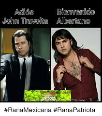 Meme John Travolta - adios bienvenido john travolta alberta no ranamexicana