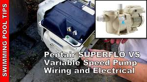 how to wire a pentair superflo vs variable speed pump youtube
